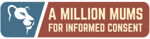 A Million Mums For Informed Consent